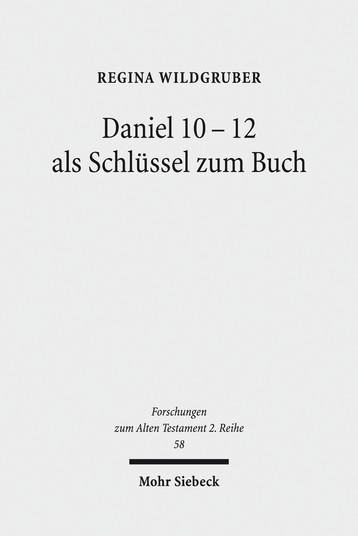 Daniel 10–12 als Schlüssel zum Buch