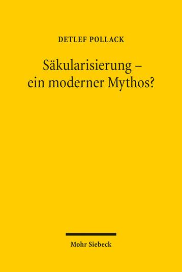 Säkularisierung – ein moderner Mythos?
