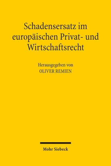Schadensersatz im europäischen Privat- und Wirtschaftsrecht