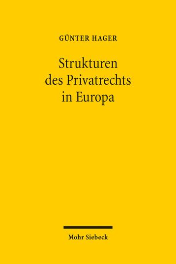Die Strukturen des Privatrechts in Europa