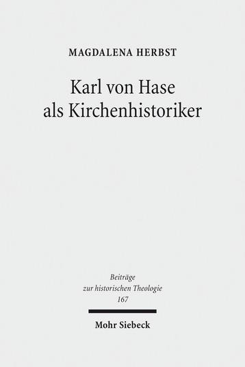 Karl von Hase als Kirchenhistoriker