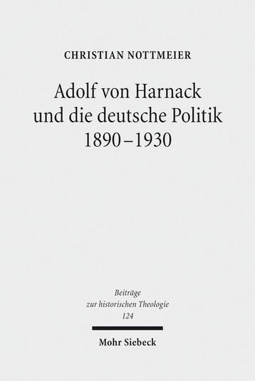 Adolf von Harnack und die deutsche Politik 1890–1930