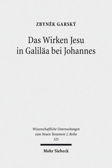 Das Wirken Jesu in Galiläa bei Johannes