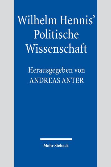 Wilhelm Hennis' Politische Wissenschaft