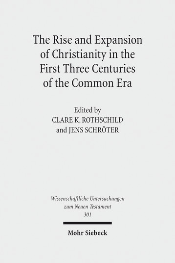 The Rise and Expansion of Christianity in the First Three Centuries of the Common Era