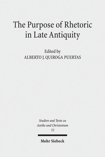 The Purpose of Rhetoric in Late Antiquity