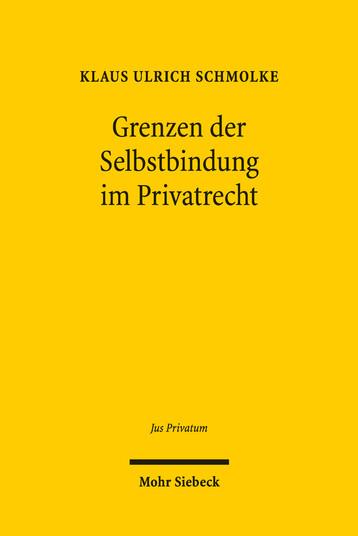 Grenzen der Selbstbindung im Privatrecht