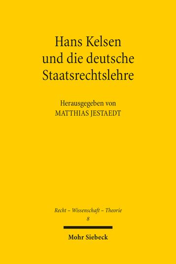 Hans Kelsen und die deutsche Staatsrechtslehre