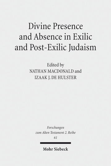 Divine Presence and Absence in Exilic and Post-Exilic Judaism