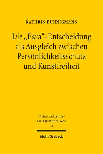 Die »Esra«-Entscheidung als Ausgleich zwischen Persönlichkeitsschutz und Kunstfreiheit
