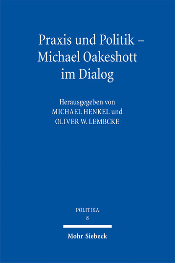 Praxis und Politik – Michael Oakeshott im Dialog