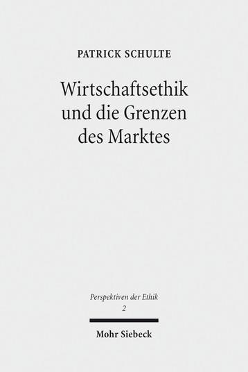 Wirtschaftsethik und die Grenzen des Marktes