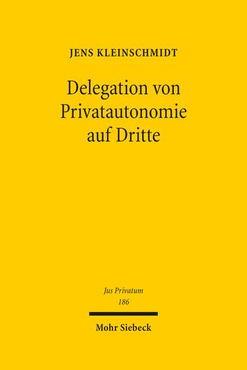 Delegation von Privatautonomie auf Dritte