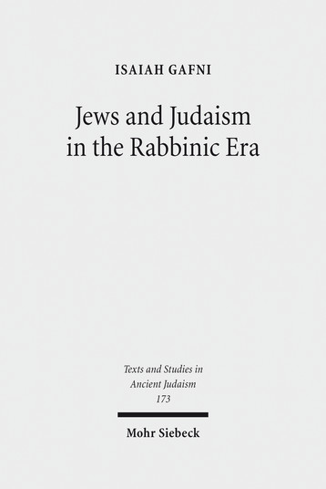 Jews and Judaism in the Rabbinic Era