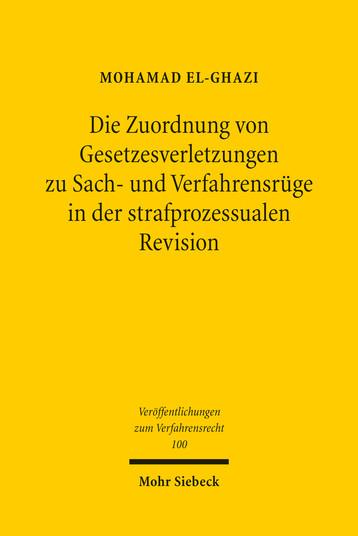 Die Zuordnung von Gesetzesverletzungen zu Sach- und Verfahrensrüge in der strafprozessualen Revision