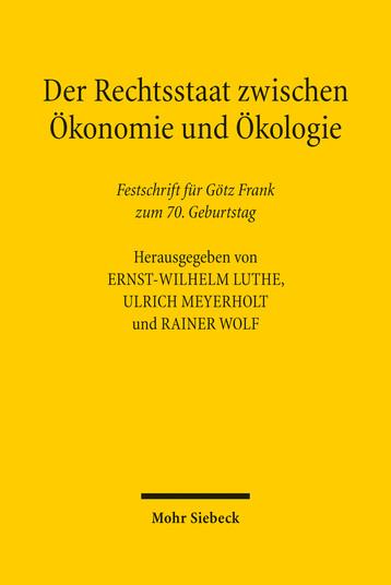 Der Rechtsstaat zwischen Ökonomie und Ökologie