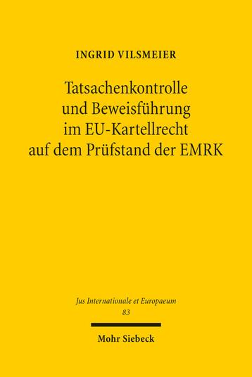 Tatsachenkontrolle und Beweisführung im EU-Kartellrecht auf dem Prüfstand der EMRK