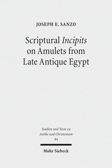 Scriptural Incipits on Amulets from Late Antique Egypt