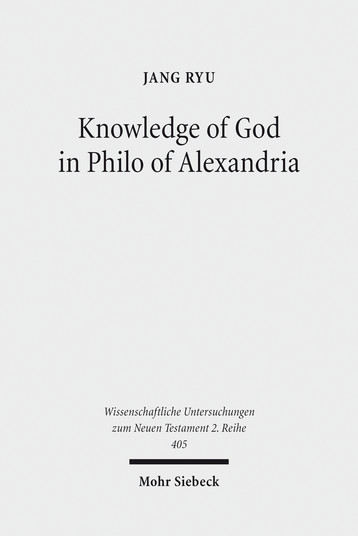 Knowledge of God in Philo of Alexandria