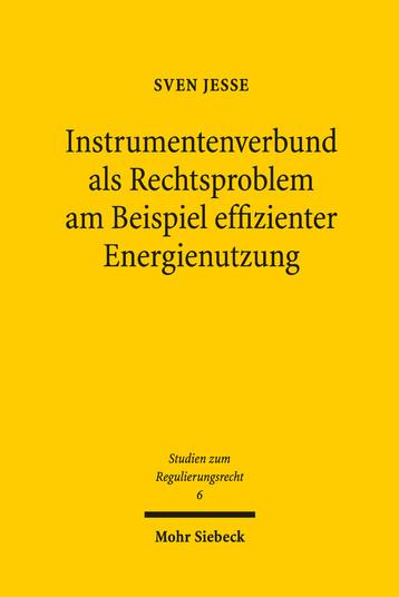 Instrumentenverbund als Rechtsproblem am Beispiel effizienter Energienutzung