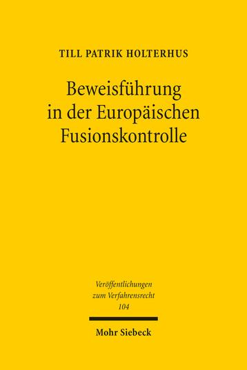 Beweisführung in der Europäischen Fusionskontrolle
