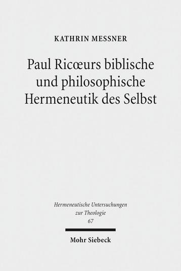 Paul Ricoeurs biblische und philosophische Hermeneutik des Selbst