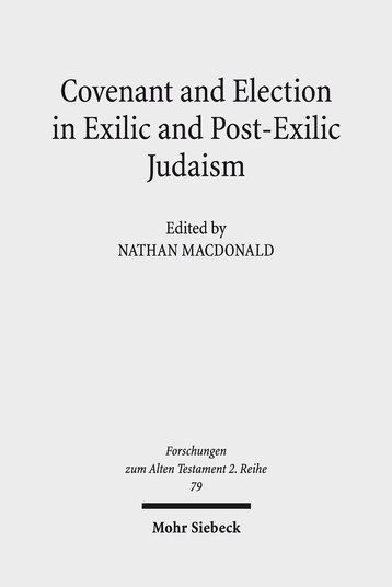 Covenant and Election in Exilic and Post-Exilic Judaism