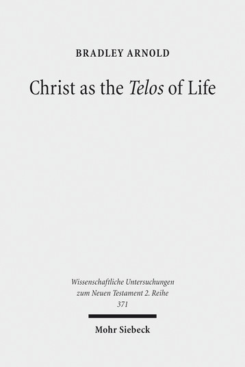 Christ as the Telos of Life