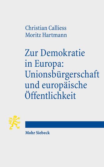 Zur Demokratie in Europa: Unionsbürgerschaft und europäische Öffentlichkeit
