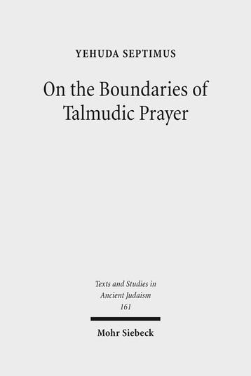 On the Boundaries of Talmudic Prayer