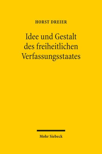 Idee und Gestalt des freiheitlichen Verfassungsstaates
