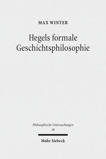 Hegels formale Geschichtsphilosophie