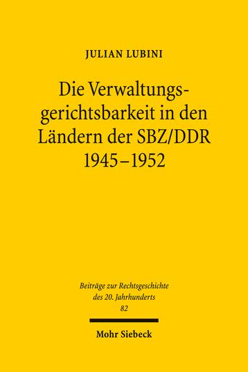 Die Verwaltungsgerichtsbarkeit in den Ländern der SBZ/DDR 1945–1952