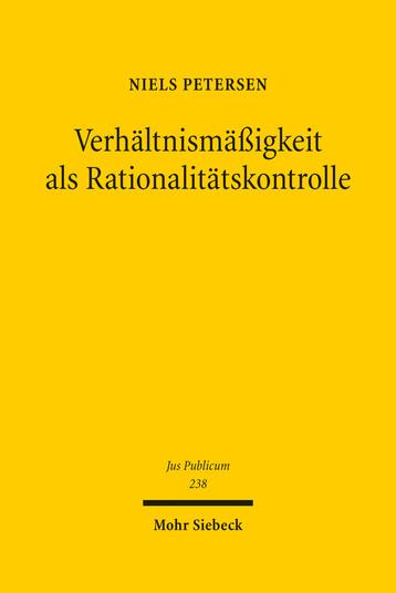 Verhältnismäßigkeit als Rationalitätskontrolle