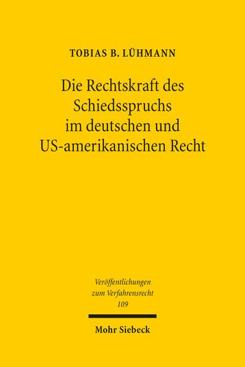 Die Rechtskraft des Schiedsspruchs im deutschen und US-amerikanischen Recht
