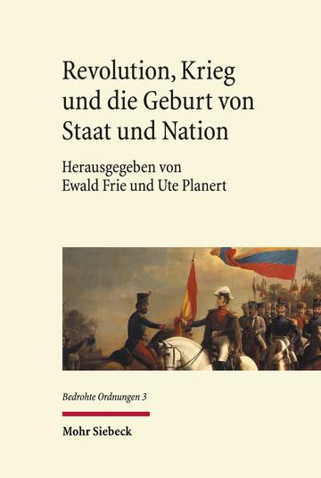 Revolution, Krieg und die Geburt von Staat und Nation
