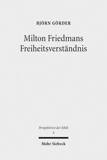 Milton Friedmans Freiheitsverständnis