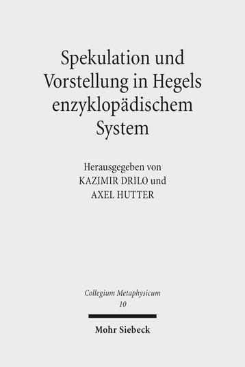 Spekulation und Vorstellung in Hegels enzyklopädischem System