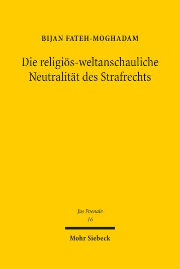 Die religiös-weltanschauliche Neutralität des Strafrechts