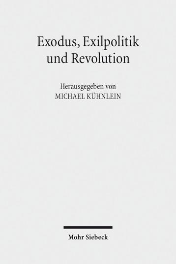 Exodus, Exilpolitik und Revolution