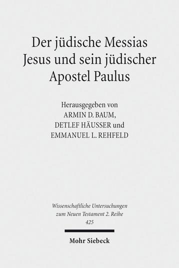 Der jüdische Messias Jesus und sein jüdischer Apostel Paulus