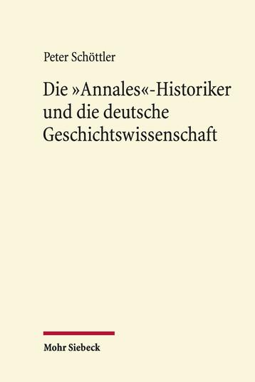 Die »Annales«-Historiker und die deutsche Geschichtswissenschaft