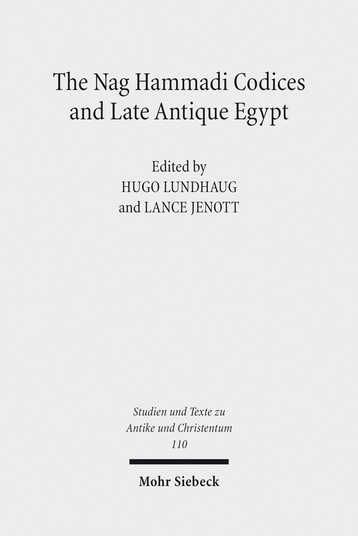 The Nag Hammadi Codices and Late Antique Egypt