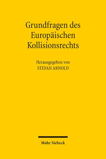 Grundfragen des Europäischen Kollisionsrechts
