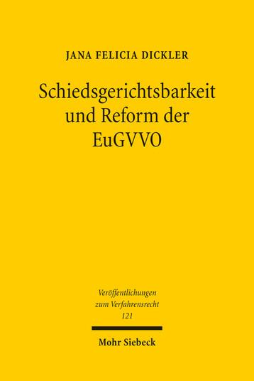 Schiedsgerichtsbarkeit und Reform der EuGVVO