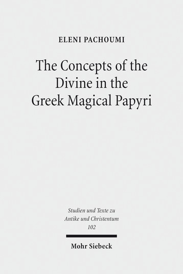 The Concepts of the Divine in the Greek Magical Papyri