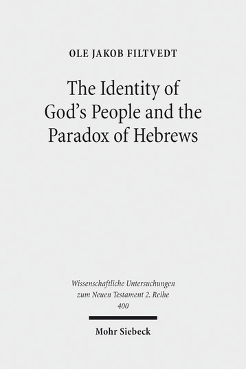 The Identity of God's People and the Paradox of Hebrews