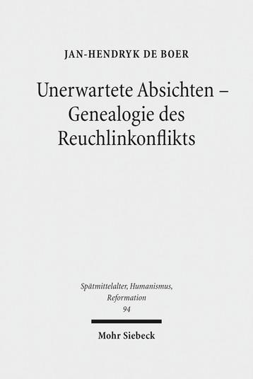 Unerwartete Absichten – Genealogie des Reuchlinkonflikts