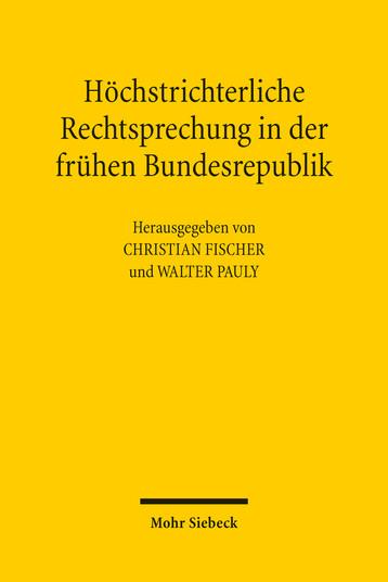 Höchstrichterliche Rechtsprechung in der frühen Bundesrepublik