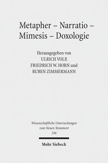 Metapher – Narratio – Mimesis – Doxologie